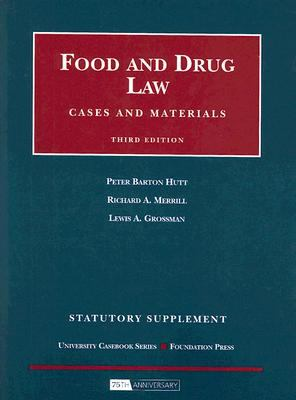 Food and Drug Law Statutory Supplement: Cases and Materials 9781599414560