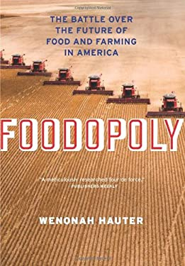 Foodopoly: The Battle Over the Future of Food and Farming in America 9781595587909