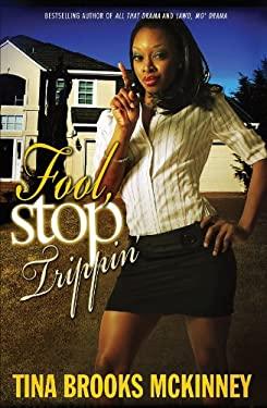 Fool Stop Trippin' 9781593091859