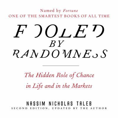 Fooled by Randomness: The Hidden Role of Chance in Life and in the Markets 9781596592018