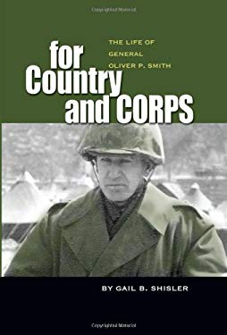 For Country and Corps: The Life of Gen. Oliver P. Smith 9781591148265