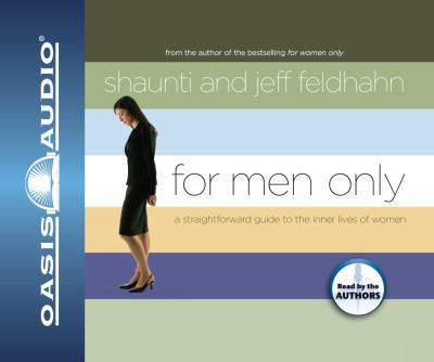 For Men Only: A Straightforward Guide to the Inner Lives of Women 9781598591422