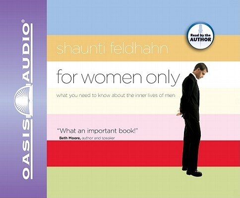For Women Only: What You Need to Know about the Inner Lives of Men 9781598591415