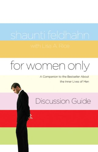 For Women Only Discussion Guide: A Companion to the Bestseller about the Inner Lives of Men 9781590527689
