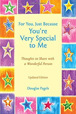 For You, Just Because You're Very Special to Me: Thoughts to Share with a Wonderful Person 9781598426021