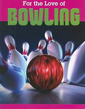 For the Love of Bowling 9781590363850