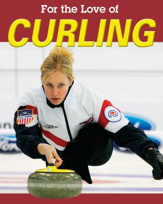 For the Love of Curling 9781590364031