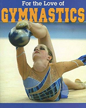 For the Love of Gymnastics 9781590363874
