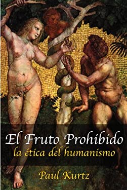 Forbidden Fruit: The Ethics of Humanism 9781591020448