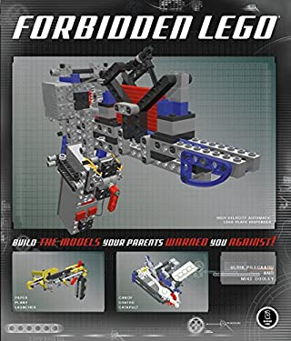 Forbidden Lego: Build the Models Your Parents Warned You Against! 9781593271374