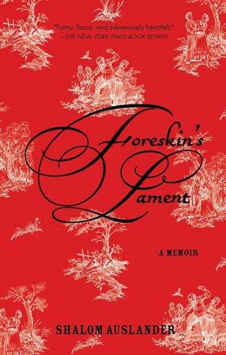 Foreskin's Lament: A Memoir 9781594483332