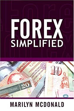 Forex Simplified: Behind the Scenes of Currency Trading 9781592803163