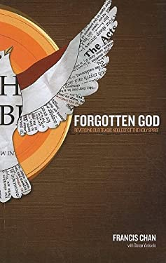 Forgotten God: Reversing Our Tragic Neglect of the Holy Spirit 9781594153457