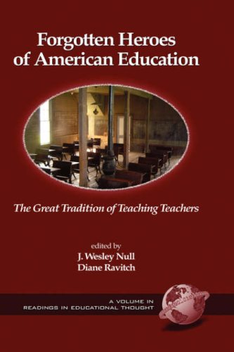 Forgotten Heroes of American Education: The Great Tradition of Teaching Teachers (Hc) 9781593114480