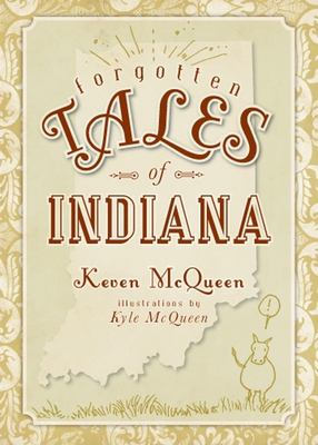 Forgotten Tales of Indiana 9781596297715