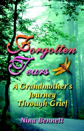 Forgotten Tears: A Grandmother's Journey Through Grief 9781591137641