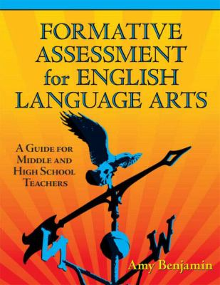 Formative Assessment for English Language Arts: A Guide for Middle and High School Teachers 9781596670754