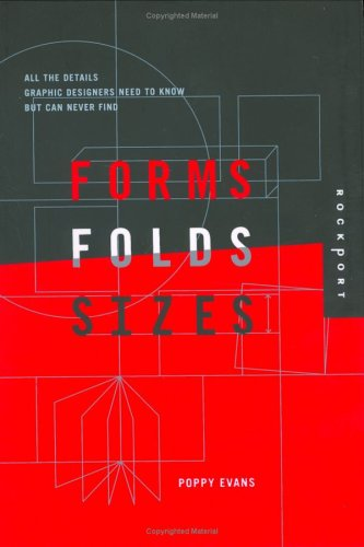 Forms, Folds, and Sizes: All the Details Graphic Designers Need to Know But Can Never Find 9781592530540
