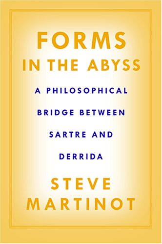 Forms in the Abyss: A Philosophical Bridge Between Sartre and Derrida 9781592134397
