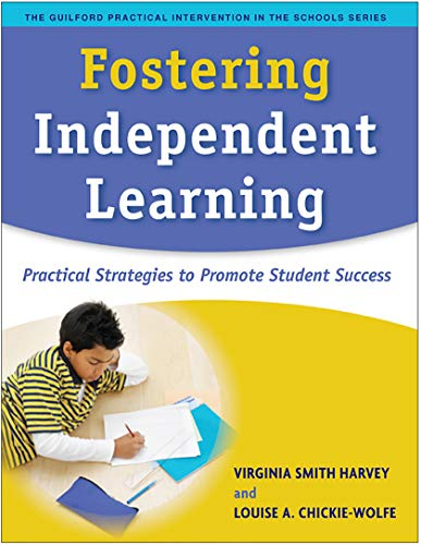 Fostering Independent Learning: Practical Strategies to Promote Student Success 9781593854515