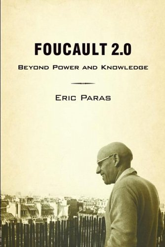 Foucault 2.0: Beyond Power and Knowledge 9781590512340