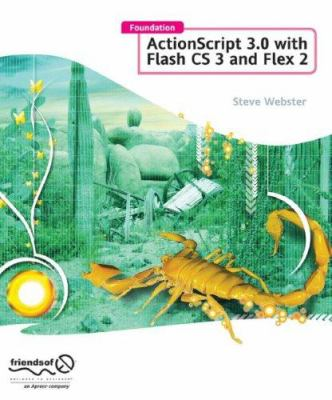 Foundation ActionScript 3.0 with Flash CS3 and Flex 9781590598153
