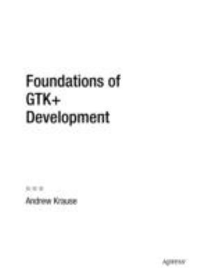 Foundations of GTK+ Development 9781590597934