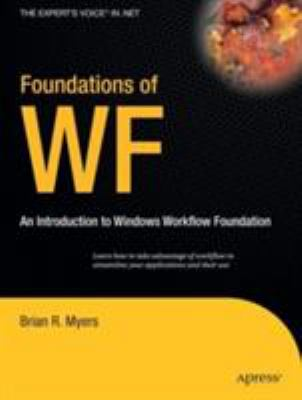 Foundations of WF: An Introduction to Windows Workflow Foundation 9781590597187