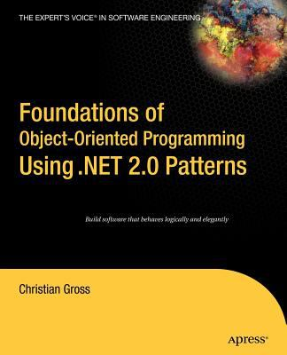 Foundations of object-oriented programming using .net 2.0 patterns 9781590595404