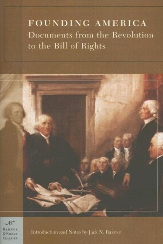 Founding America: Documents from the Revolution to the Bill of Rights 9781593082307