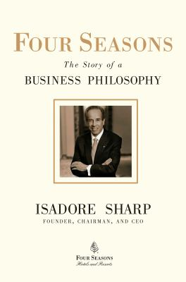 Four Seasons: The Story of a Business Philosophy 9781591842446