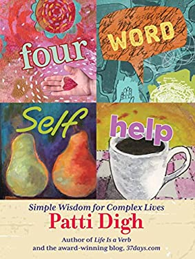 Four-Word Self-Help: Simple Wisdom for Complex Lives 9781599219806