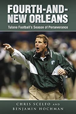 Fourth and New Orleans: How Tulane Football Survived the Aftermath of Hurricane Katrina 9781596702370