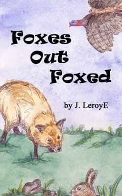 Foxes Out Foxed 9781598797046