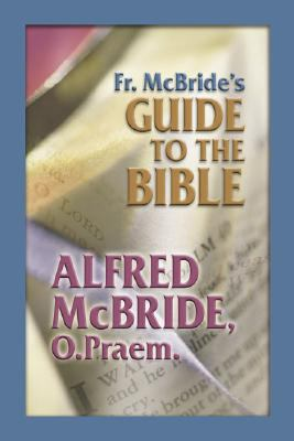 Fr. McBride's Guide to the Bible 9781592764808