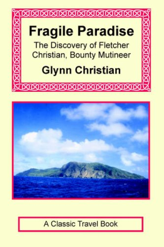 Fragile Paradise: The Discovery of Fletcher Christian, Bounty Mutineer 9781590482506