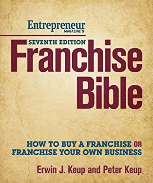 Franchise Bible 7/E: How to Buy a Franchise or Franchise Your Own Business 9781599184487