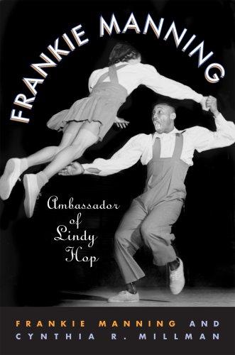 Frankie Manning: Ambassador of Lindy Hop 9781592135646