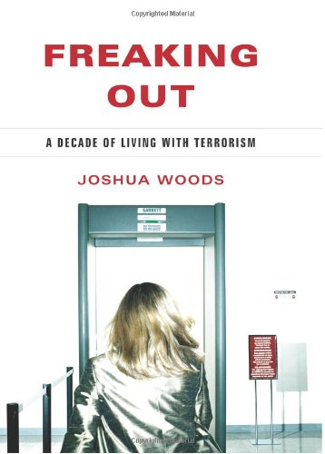 Freaking Out: A Decade of Living with Terrorism 9781597976664