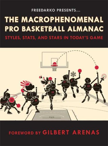 FreeDarko Presents the Macrophenomenal Pro Basketball Almanac: Styles, Stats, and Stars in Today's Game 9781596915619
