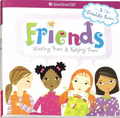 Friends: Making Them & Keeping Them [With 5 Mini Friendship Posters] 9781593691547