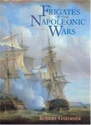 Frigates of the Napoleonic Wars 9781591142836