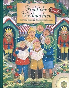 Frohliche Weihnachten: Learning Songs & Traditions In German [With CD] 9781599720630