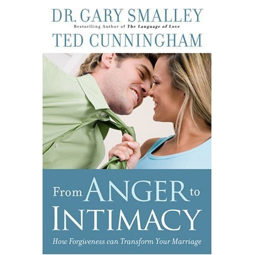 From Anger to Intimacy: How Forgiveness Can Transform Your Marriage 9781596446663
