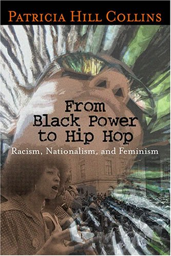 From Black Power to Hip Hop: Racism, Nationalism, and Feminism 9781592130924