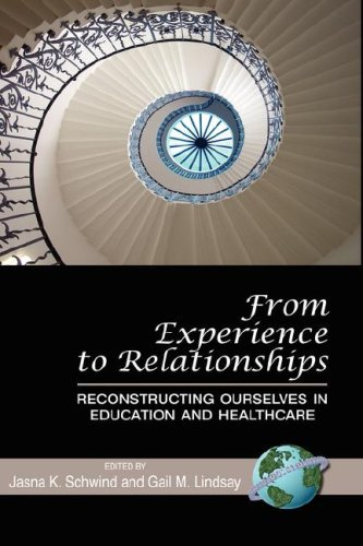 From Experience to Relationships: Reconstructing Ourselves in Education and Healthcare (Hc) 9781593118952