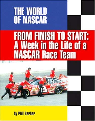 From Finish to Start: A Week in the Life of a NASCAR Racing Team 9781591870302