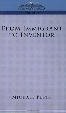 From Immigrant to Inventor 9781596055155