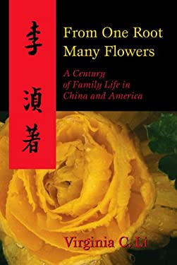 From One Root Many Flowers: A Century of Family Life in China and America 9781591020813