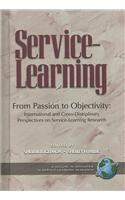 From Passion to Objectivity: International and Cross-Disciplinary Perspectives on Service-Learning Research (Hc) 9781593118464
